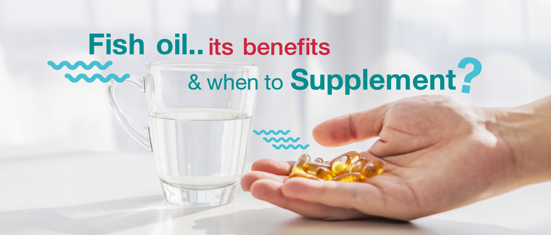 Fish oil, its benefits & when to supplement