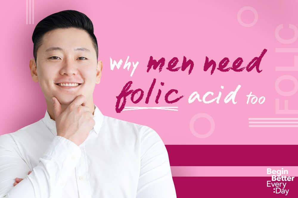 Why men need folic acid too
